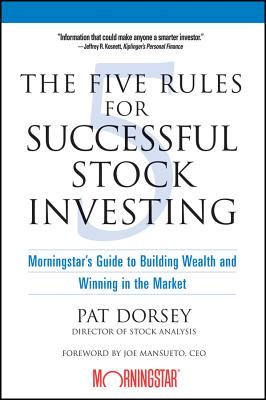 The Five Rules For Successful Stock Investing By Dorsey, Pat