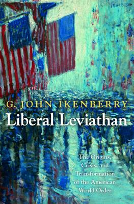 Liberal Leviathan By Ikenberry, G. John