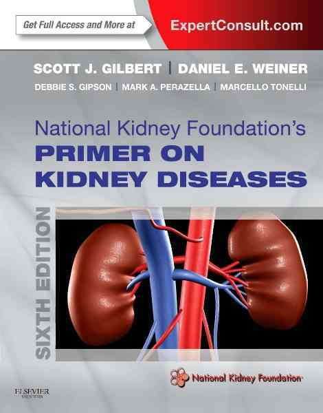 National Kidney Foundation Primer on Kidney Diseases By Gilbert, Scott/ Weiner, Daniel E.